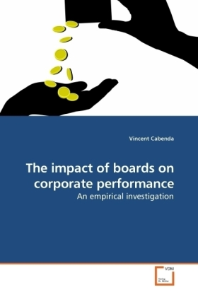 The impact of boards on corporate performance - An empirical investigation