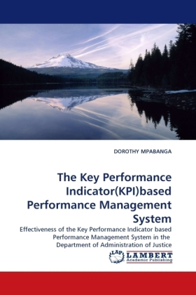 The Key Performance Indicator(KPI)based Performance Management System - Effectiveness of the Key Performance Indicator based Performance Management System in the Department of Administration of Justice