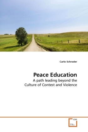 Peace Education - A path leading beyond the Culture of Contest and Violence