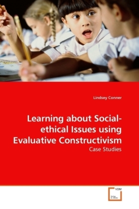 Learning about Social-ethical Issues using Evaluative Constructivism - Case Studies
