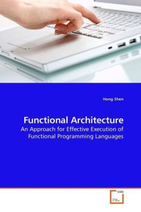Functional Architecture - An Approach for Effective Execution of Functional Programming Languages