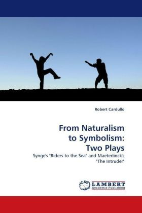 From Naturalism to Symbolism: Two Plays - Synge's