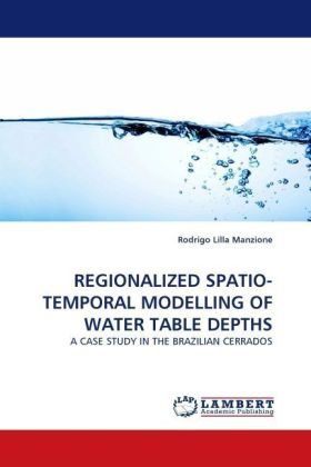 REGIONALIZED SPATIO-TEMPORAL MODELLING OF WATER TABLE DEPTHS - A CASE STUDY IN THE BRAZILIAN CERRADOS