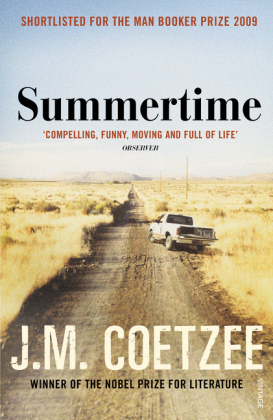 Summertime. Sommer des Lebens, englische Ausgabe - Scenes from Provincial Life. Shortlisted for the Man Booker Prize 2009. Winner of the Christina Stead Prize for Fiction 2010