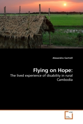 Flying on Hope: - The lived experience of disability in rural Cambodia