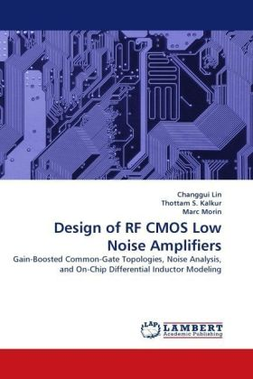 Design of RF CMOS Low Noise Amplifiers - Gain-Boosted Common-Gate Topologies, Noise Analysis, and On-Chip Differential Inductor Modeling