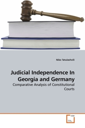 Judicial Independence In Georgia and Germany - Comparative Analysis of Constitutional Courts