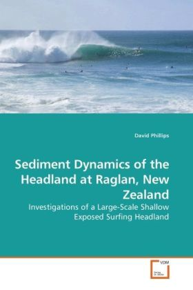 Sediment Dynamics of the Headland at Raglan, New Zealand - Investigations of a Large-Scale Shallow Exposed Surfing Headland