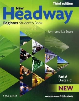 New Headway, Beginner - Niveau A1: Student's Book, Part A - Units 1-7