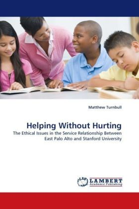 Helping Without Hurting - The Ethical Issues in the Service Relationship Between East Palo Alto and Stanford University