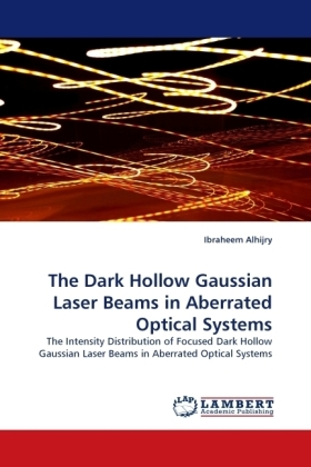 The Dark Hollow Gaussian Laser Beams in Aberrated Optical Systems - The Intensity Distribution of Focused Dark Hollow Gaussian Laser Beams in Aberrated Optical Systems