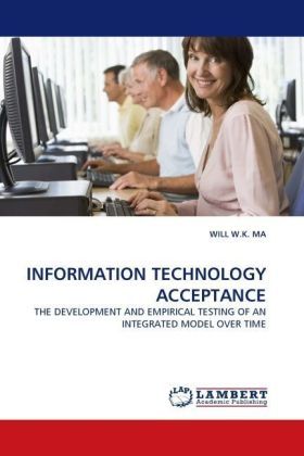 INFORMATION TECHNOLOGY ACCEPTANCE - THE DEVELOPMENT AND EMPIRICAL TESTING OF AN INTEGRATED MODEL OVER TIME