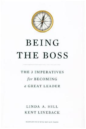 Being the Boss - The 3 Imperatives for Becoming a Great Leader
