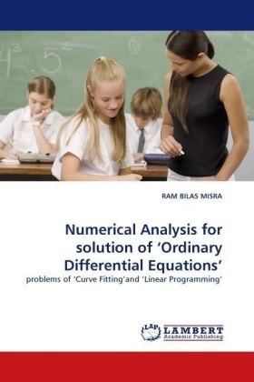 Numerical Analysis for solution of  Ordinary Differential Equations' - problems of  Curve Fitting'and  Linear Programming'