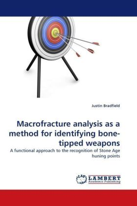 Macrofracture analysis as a method for identifying bone-tipped weapons - A functional approach to the recognition of Stone Age huning points