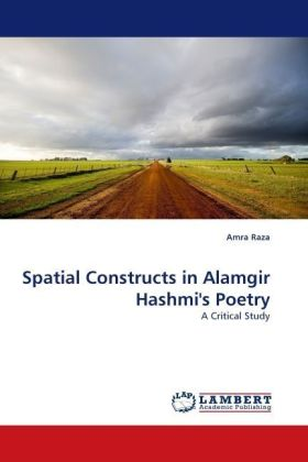 Spatial Constructs in Alamgir Hashmi's Poetry - A Critical Study