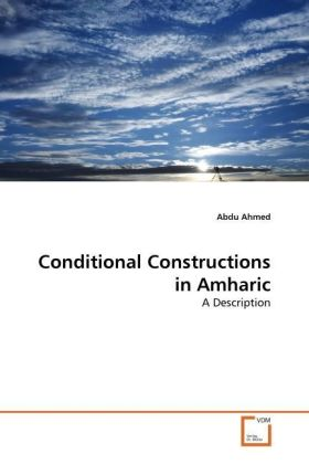 Conditional Constructions in Amharic - A Description