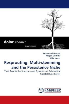 Resprouting, Multi-stemming and the Persistence Niche - Their Role in the Structure and Dynamics of Subtropical Coastal Dune Forest