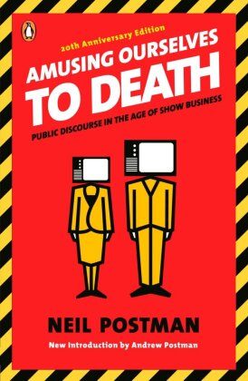 Amusing Ourselves to Death. Wir amüsieren uns zu Tode, Englische Ausgabe - Public Discourse in the Age of Show Business