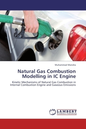 Natural Gas Combustion Modelling in IC Engine - Kinetic Mechanisms of Natural Gas Combustion in Internal Combustion Engine and Gaseous Emissions