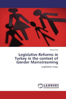 Legislative Reforms in Turkey in the context of Gender Mainstreaming - Legislation Stage