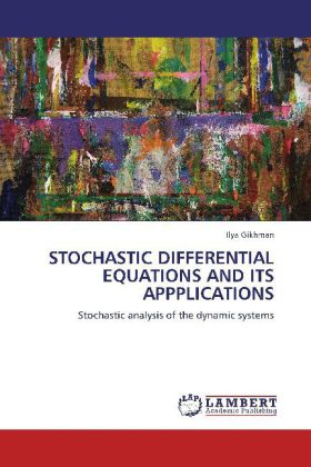 STOCHASTIC DIFFERENTIAL EQUATIONS AND ITS APPPLICATIONS - Stochastic analysis of the dynamic systems