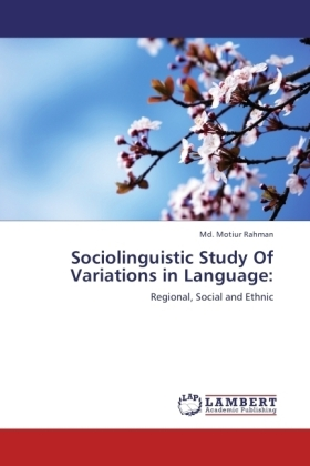 Sociolinguistic Study Of Variations in Language: - Regional, Social and Ethnic