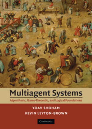 Multiagent Systems - Algorithmic, Game-Theoretic, and Logical Foundations