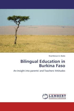 Bilingual Education in Burkina Faso - An Insight into parents' and Teachers' Attitudes