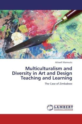 Multiculturalism and Diversity in Art and Design Teaching and Learning - The Case of Zimbabwe