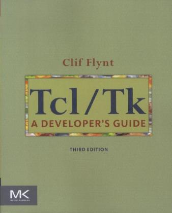 The Morgan Kaufmann Series in Software Engineering and Programming: Tcl/Tk - A Developer's Guide