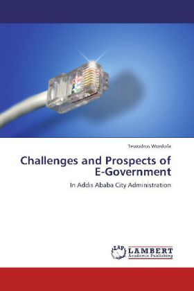 Challenges and Prospects of E-Government - In Addis Ababa City Administration
