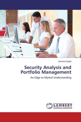 Security Analysis and Portfolio Management - An Edge to Market Understanding