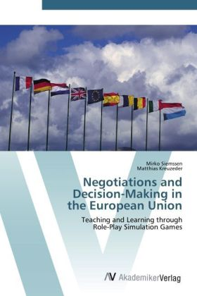 Negotiations and Decision-Making in the European Union - Teaching and Learning through Role-Play Simulation Games