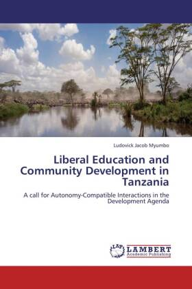 Liberal Education and Community Development in Tanzania - A call for Autonomy-Compatible Interactions in the Development Agenda