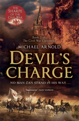 The Civil War Chronicles (Captain Stryker): The Civil War Chronicles - Devil's Charge - No man can stand in his way ...