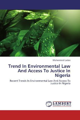 Trend In Environmental Law And Access To Justice In Nigeria - Recent Trends In Environmental Law And Access To Justice In Nigeria