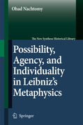 Nachtomy, Ohad: Possibility, Agency, and Individuality in Leibniz´s Metaphysics
