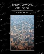 Baum, L. Frank;L Frank Baum: The Patchwork Girl of Oz