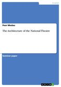 Medau, Peer: The Architecture of the National Theatre