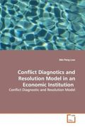 Low, Mei Peng: Conflict Diagnotics and Resolution Model in an Economic Institution