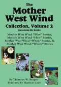 Burgess, Thornton W.: The Mother West Wind Collection, Volume 2