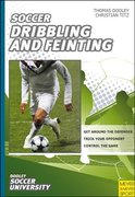 Dooley, Thomas;Titz, Christian: Soccer - Dribbling and Feinting