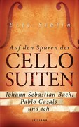 Eric Siblin: Auf den Spuren der Cello-Suiten