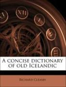 1827-1889, Guðbrandur V;1857-1928, 1857-1928;Cleasby, Richard: A concise dictionary of old Icelandic