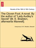 Braddon, M. E.;Anonymous;Maxwell: The Cloven Foot. A novel. By the author of Lady Audley´s Secret [M. E. Braddon, afterwards Maxwell]. VOL. II