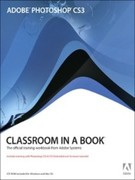 Adobe, Creative Team: Adobe 174; Photoshop 174; CS3 Classroom in a Book 174;