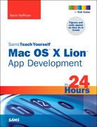Kevin Hoffman: Sams Teach Yourself Mac OS X Lion App Development in 24 Hours
