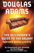 Douglas, Adams: The Hitchhiker´s Guide to the Galaxy Further Radio Scripts