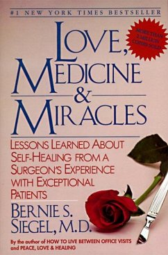 Love, Medicine and Miracles: Lessons Learned about Self-Healing from a Surgeon´s Experience with Exceptional Patients - Siegel, Bernie S.